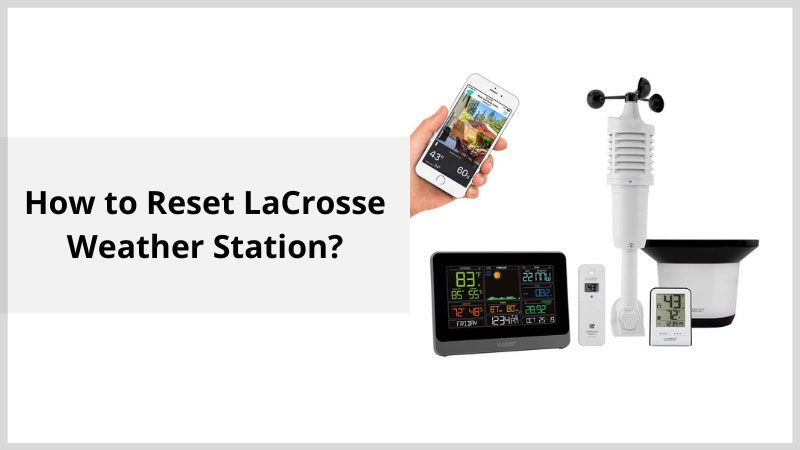 How to Reset LaCrosse Weather Station?